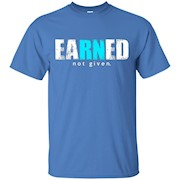 Funny Nurse T-Shirt. Earned Not Given Funny T-Shirt For RN