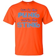 Two in the Plinko One in the Stinko – T-Shirt
