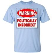Warning Politically Incorrect – T-Shirt