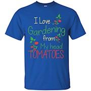 I Love Gardening From My Head Tomatoes – Gardening T-shirts – T-Shirt
