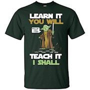 learn it you will teach it i shall tshirt – T-Shirt