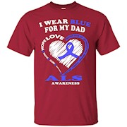 ALS Awareness T Shirt – I Wear Blue For My Dad – T-Shirt