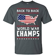 Back to Back World War Champs USA T-Shirt – America T-Shirt,