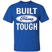 Built Trump Tough T-Shirt – Vote Donald for President 2016