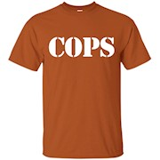 Cops T-Shirt funny saying sarcastic tv show humor novelty