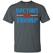 Doctors For Trump T-Shirt, Doctors Trump, Trump Shirt
