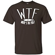 Funny Fishing T-Shirt, WTF – Where's The Fish T-Shirt