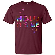holo it's me shirt – T-Shirt