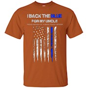 I Back The Blue for My Uncle thin blue line police nephew – T-Shirt