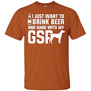 I Just Want To Drink Beer And Hang With My GSP Dog T-shirt – T-Shirt