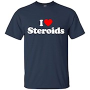 I Love Heart Steroids Funny T-Shirt