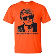 Donald Trump Haters Gonna Hate T-shirt – T-Shirt