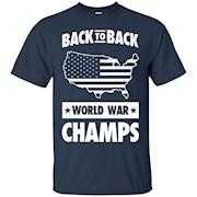BACK TO BACK WORLD WAR CHAMPS T-Shirts
