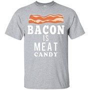 Bacon is Meat Candy Funny Bacon Novelty Tshirt – T-Shirt