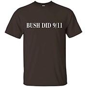 bush did 9 11 – T-Shirt
