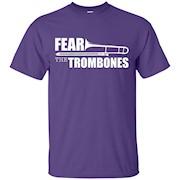 Fear The Trombones T Shirt – T-Shirt