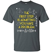 FUNNY MATHS T-SHIRT Have A Problem Math Teacher Student – T-Shirt