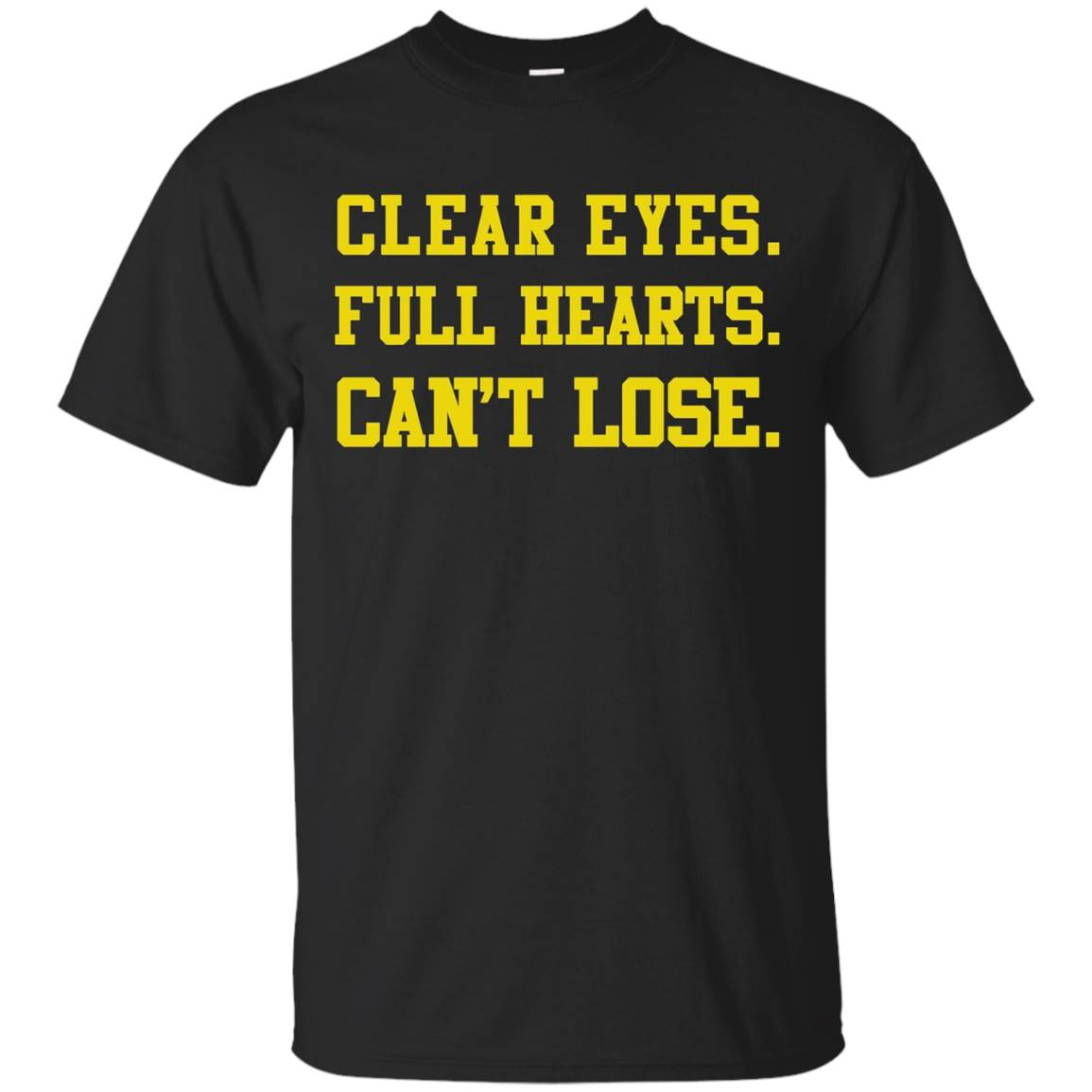 Clear Eyes Full Hearts Can't Lose T-Shirt