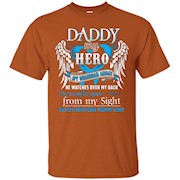 Daddy my Hero My Guardian Angel He watches over my back – T-Shirt