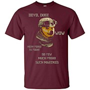 Devil Doge wow verry first to fight so few much pround such – T-Shirt