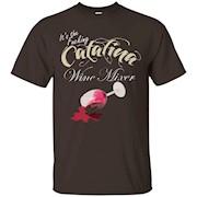 It's The Fucking Catalina Wine Mixer T-Shirt