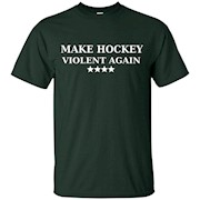 Make Hockey Violent Again Shirt Parody Trum T-Shirt