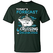 Today's Forecast Cruising with a chance of Drinking – T-Shirt