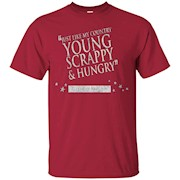 Young Scrappy and Hungry Hamilton Tee Shirt – T-Shirt