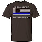 Honor Respect – I've Got Your Six – Thin Blue Line Tshirt – T-Shirt