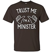Trust me I'm a Minister T-shirts Minister Gift – T-Shirt