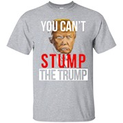 You Can't Stump the Trump 2016 Shirt – T-Shirt