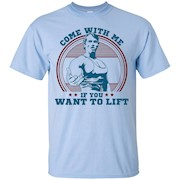 Come With Me If You Want Lift Arnold Schwarzenegger T-Shirt