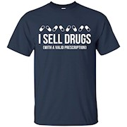I sell drugs (with a valid prescription) Pharmacist T-shirt – T-Shirt