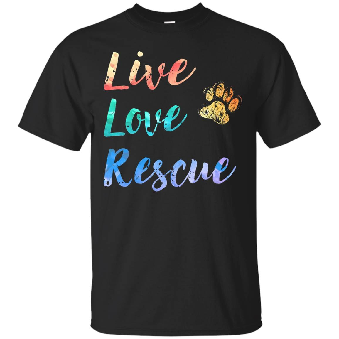 LIVE LOVE RESCUE is an Adopt A Pet Dog Lover T shirt – T-Shirt