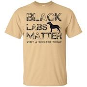 Black Labs Matter Visit A Shelter Today Labrador Dog T-Shirt