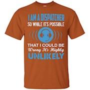 911 Dispatcher Shirts – I Am A Dispatcher T-shirt – T-Shirt