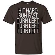 Funny Hit Hard, Run Fast, Turn Left T-shirt Baseball Pitcher – T-Shirt