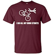 I Do All My Own Stunts – bicycle – T-Shirt