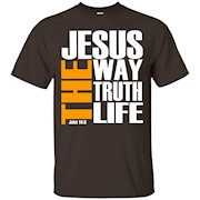 Jesus The Way The Truth The Life John 14 6 T-Shirt