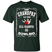 Men's Some Grandpas play Bingo Real Grandpas go Bowling T-Shirt