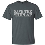 Funny Save The Shiplap T-Shirt