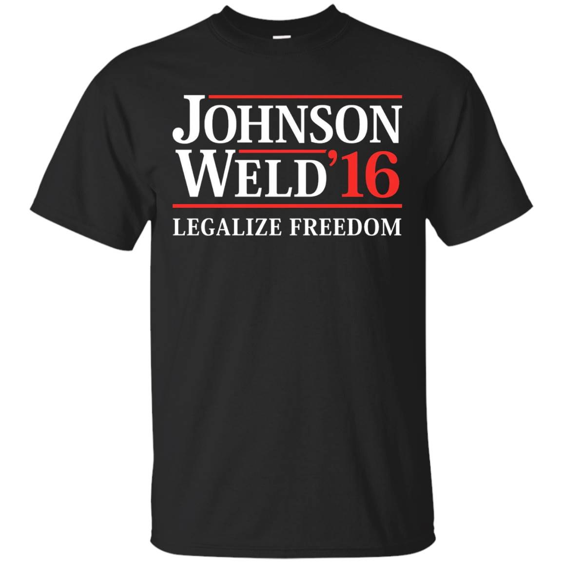 Johnson Weld '16 Legalize Freedom T-Shirt