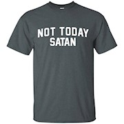 not today satan t-shirt – T-Shirt