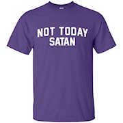 not today satan t-shirt – T-Shirt
