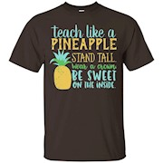 Teach Like a Pineapple T Shirt – T-Shirt