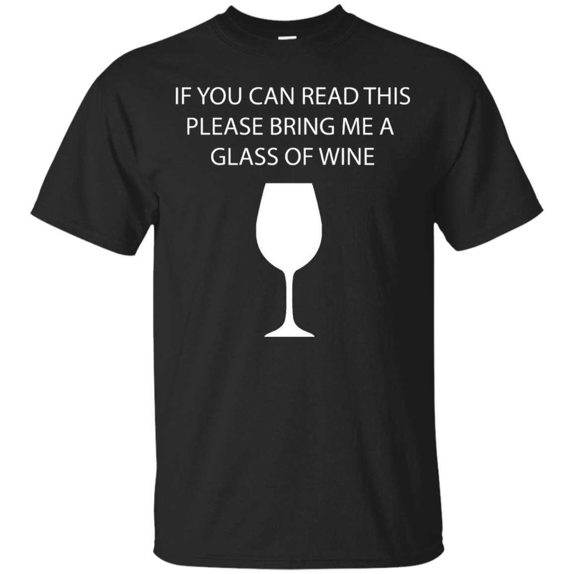Wine Lovers T-Shirt – If you can read this please bring me..