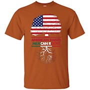 American Raised Mexican Roots – T-Shirt