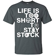 Life is Too Short To Stay Stock Funny Humor T-Shirt Tee