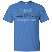 Camper Vans, RVs and Class B – I speak Camper Van – T-Shirt