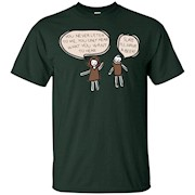 You never listen to me you only hear what you want t shirt – T-Shirt